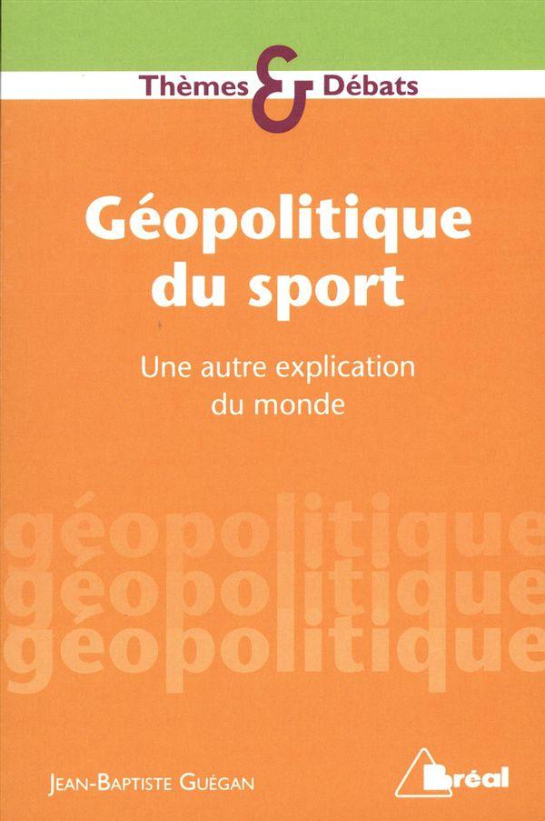 Géopolitique du sport : Une autre explication du monde
