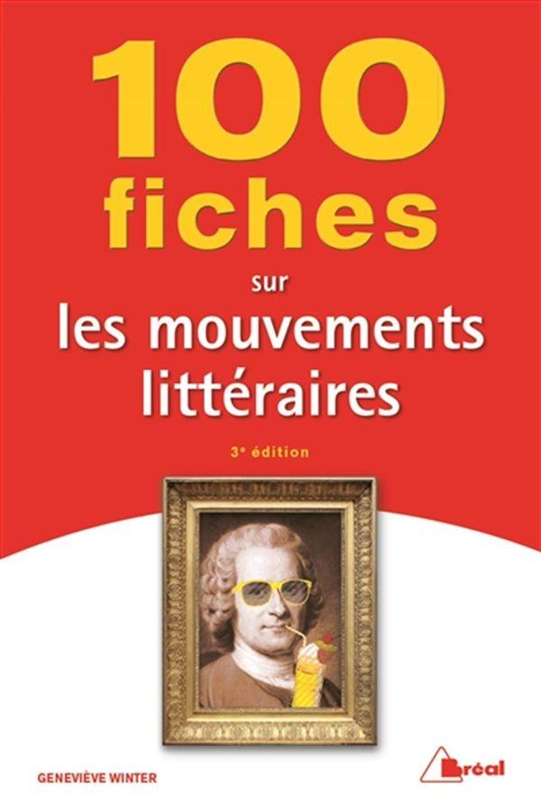 100 fiches sur les mouvements littéraires :3e édition
