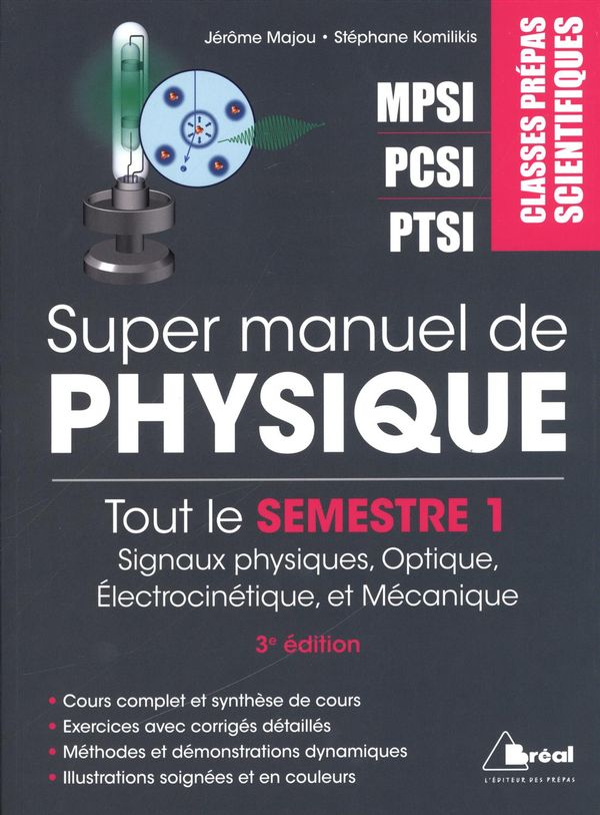 Super manuel de physique : Tout le semestre 1 : 3e édition