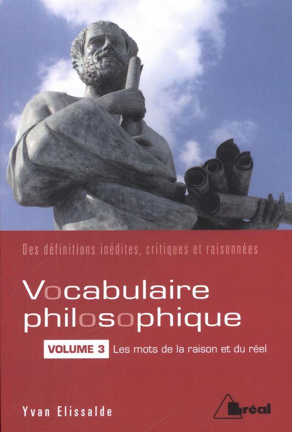 Vocabulaire philosophique 03 : Les mots de la raison et du réel