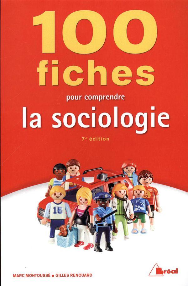 100 fiches pour comprendre la sociologie 7e édition