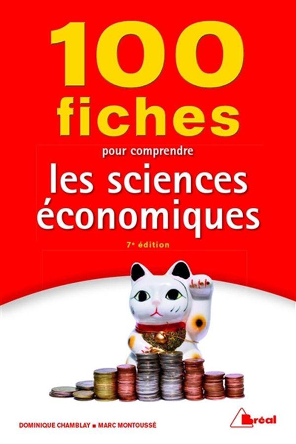 100 fiches pour comprendre les sciences économiques 7e édition