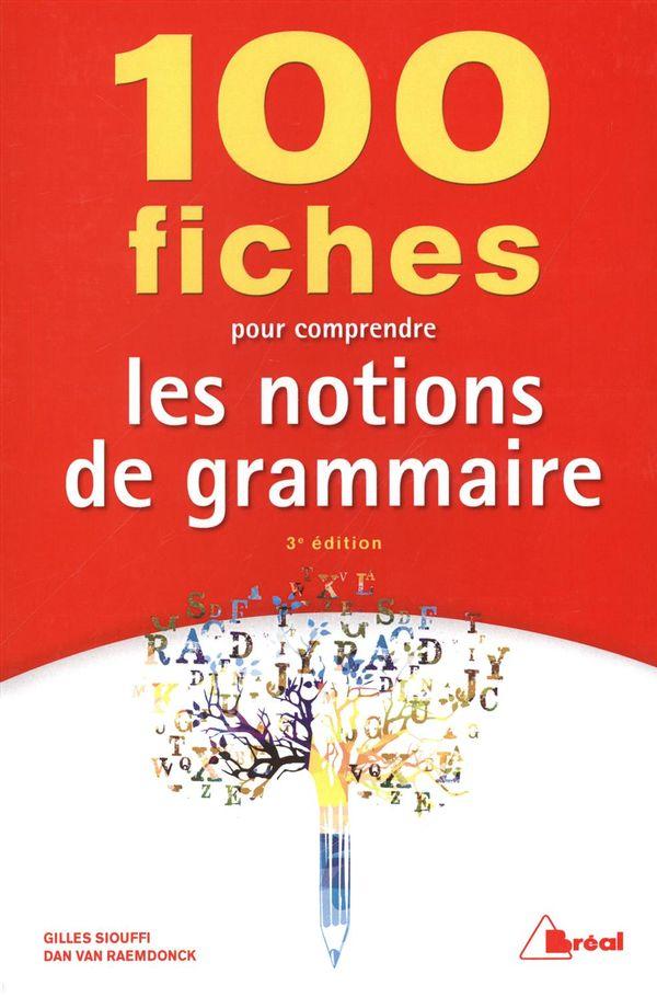 100 fiches pour comprendre les notions de grammaire 3e édition