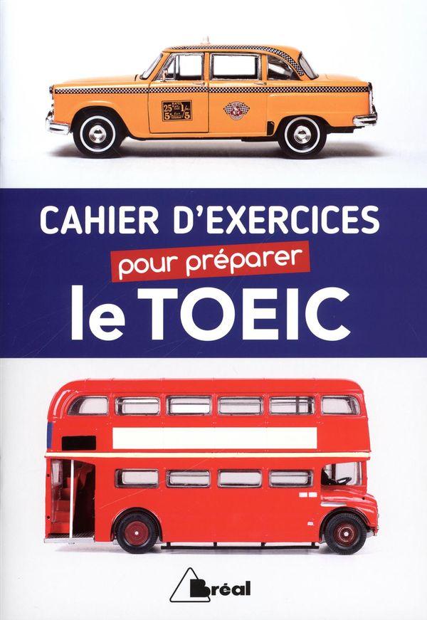 Cahier d'exercices pour préparer le TOEIC