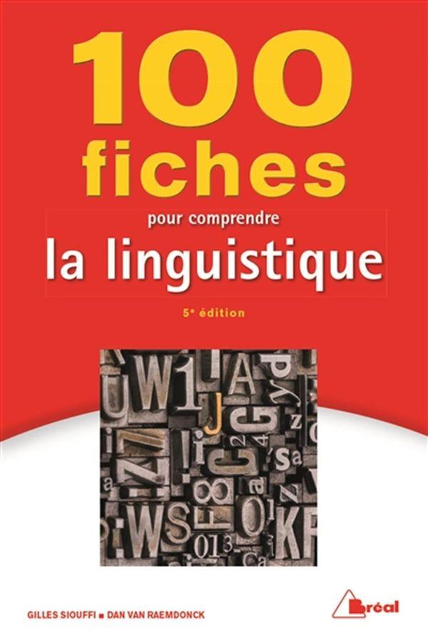 100 fiches pour comprendre la linguistique 5e édition