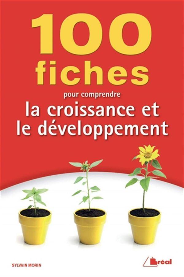 100 fiches pour comprendre la croissance et le développement