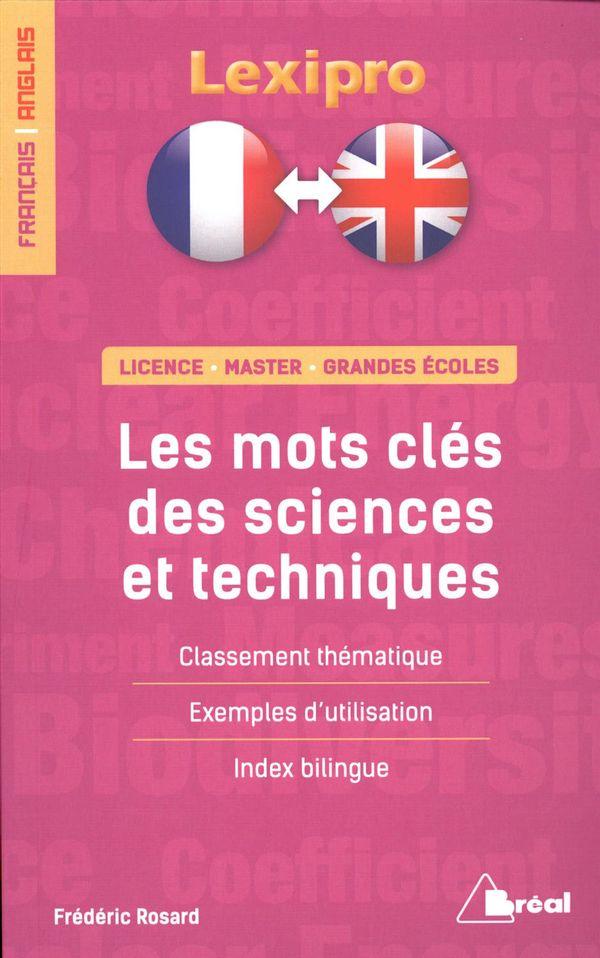 Les mots clés des sciences et techniques -  Français/anglais