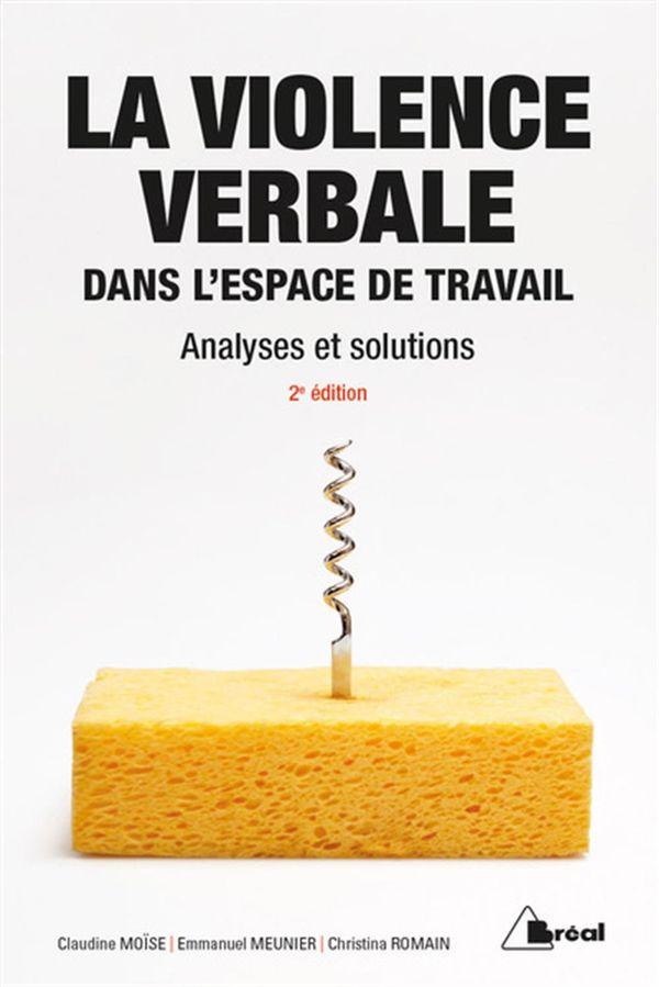 La violence verbale dans l'espace de travail : Analyses et solutions 2e édition