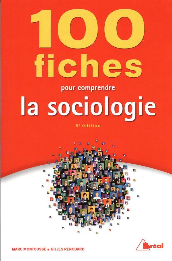 100 fiches pour comprendre la sociologie 8e édition