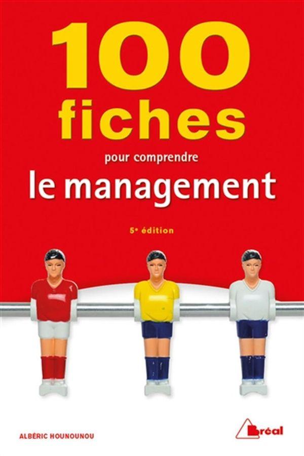 100 fiches pour comprendre le management 5e édition