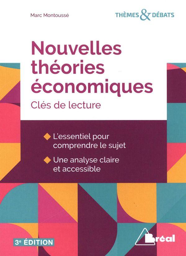 Nouvelles théories économiques : Clés de lecture 3e édition