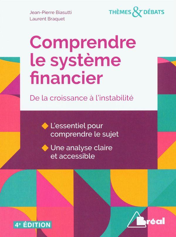 Comprendre le système financier : De la croissance à l'instabilité 4e édition