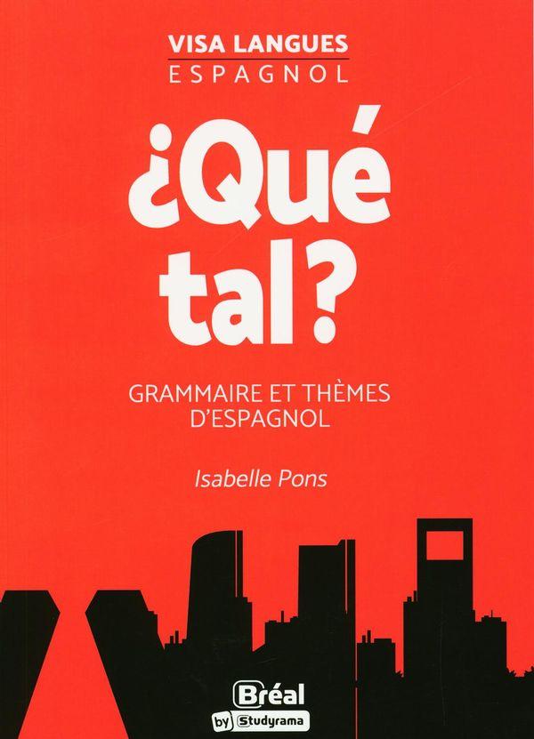 Qué tal? : Grammaire et thèmes d'espagnol