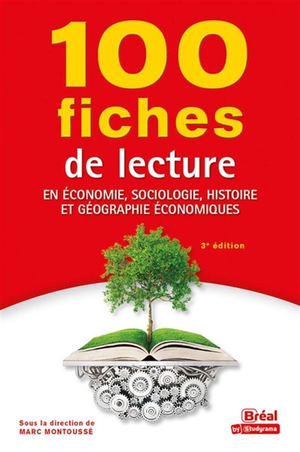 100 fiches de lecture en économie, sociologie, histoire et géographie économiques 3e édi