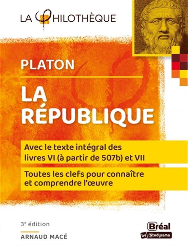 Platon - La République : Avec le texte intégral des livres VI - 3e édition