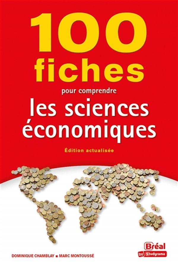 100 fiches pour comprendre les sciences économiques - 9e édition