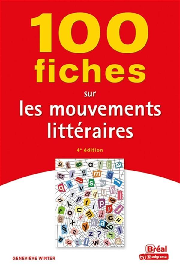 100 fiches sur les mouvements littéraires - 4e édition