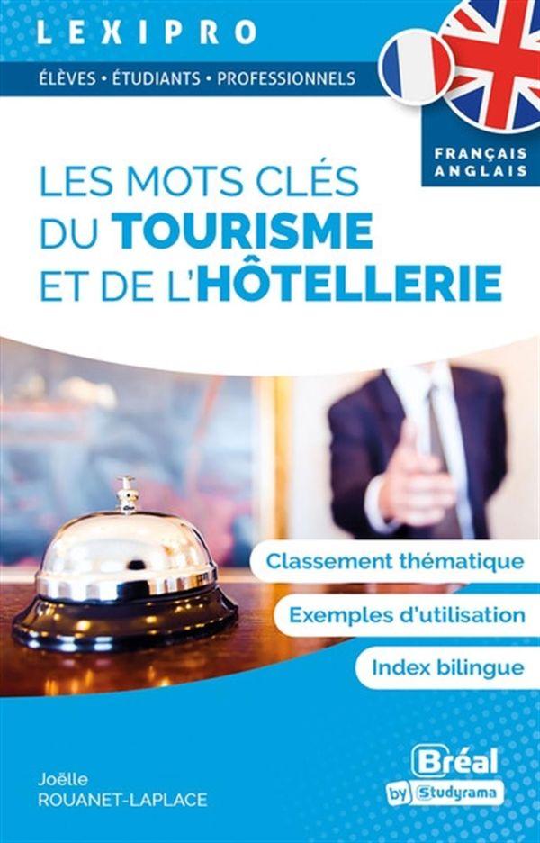 Les mots clés du tourisme et de l'hotellerie - Français-Anglais
