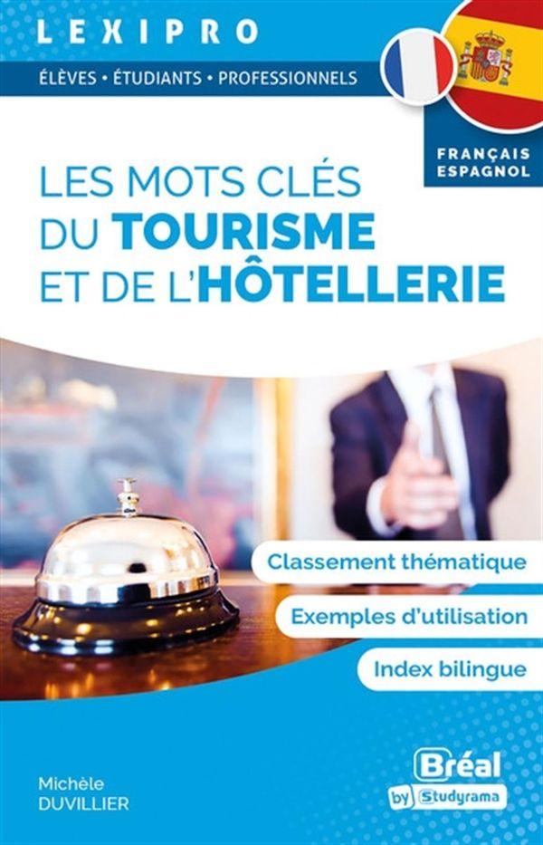 Les mots clés du tourisme et de l'hotellerie - Français-Espagnol