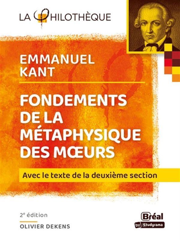Fondements de la métaphysique des moeurs - Kant - 2e édition : Avec le texte de la deuxième section
