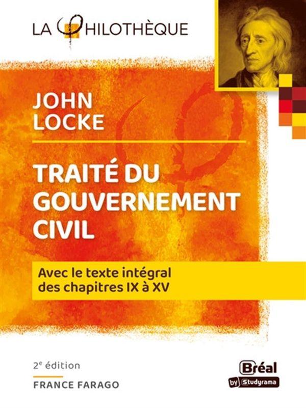 Traité du gouvernement civil - Locke - 2e édition : Avec le texte intégral des chapitres IX à XV