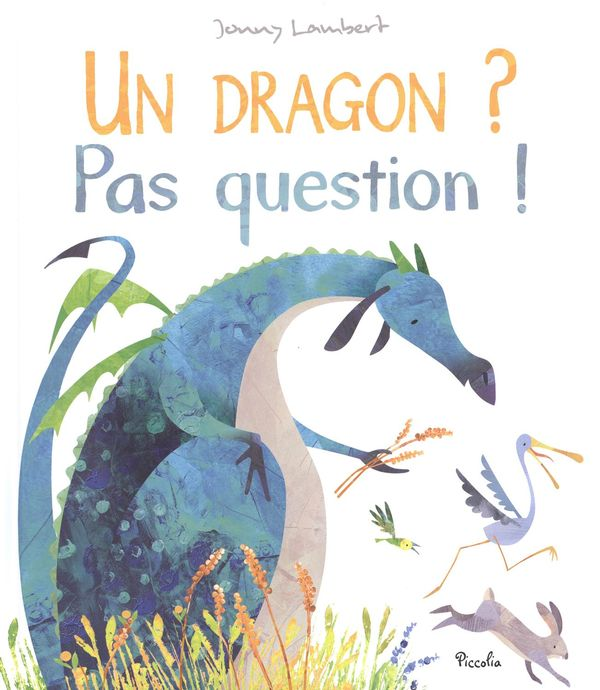 Un dragon ? Pas question !