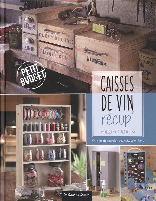 Caisses de vin récup' : Ou l'art de recycler des caisses de bois