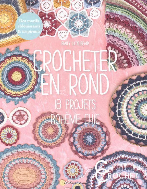 Crocheter en rond : 18 projets bohème chic