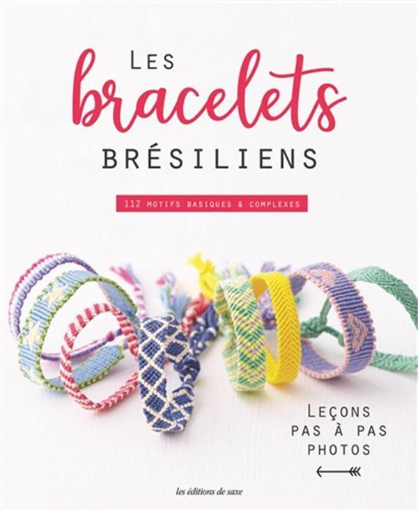 Les bracelets brésiliens : 112 motifs basiques & complexes
