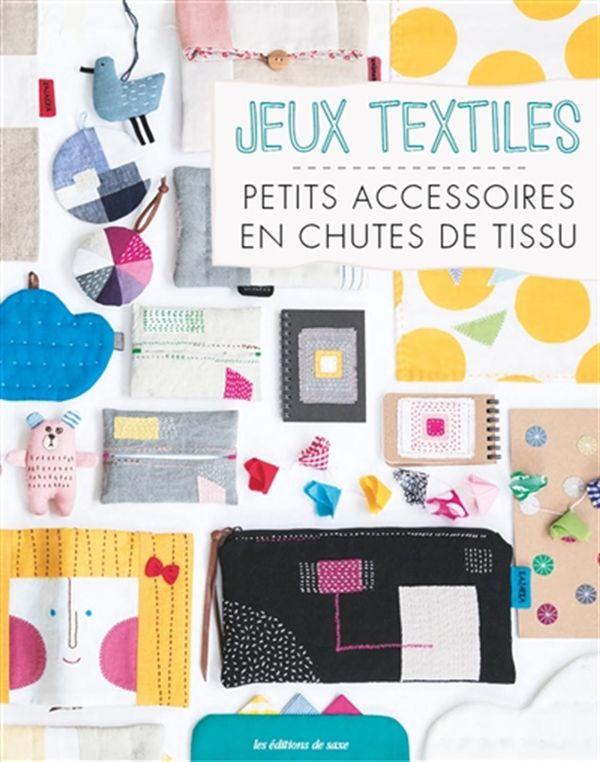 Récup' textile : 70 petits accessoires en chutes de tissus