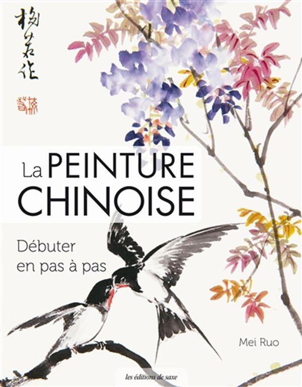 La peinture chinoise : Débuter en pas à pas