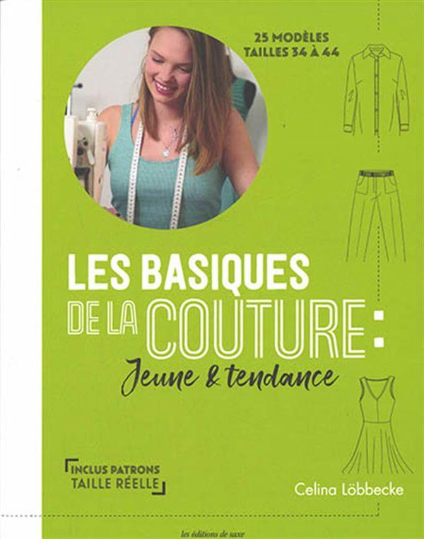 Basiques de la couture Les : Jeune et tendance