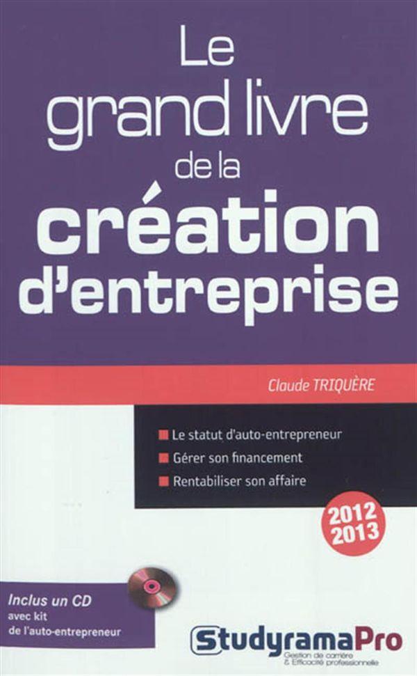 Grand livre de la création d'entreprise Le