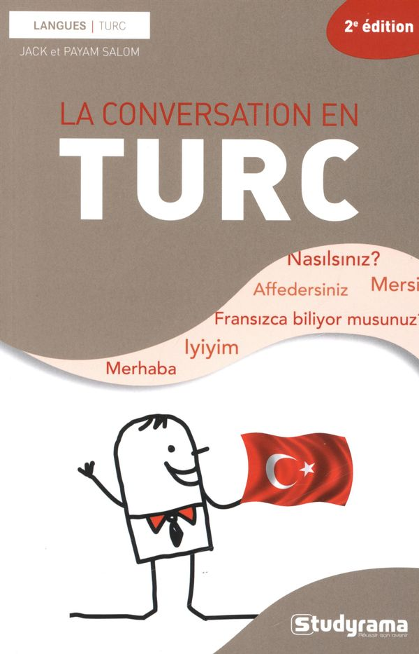 La conversation en Turc 2e édition
