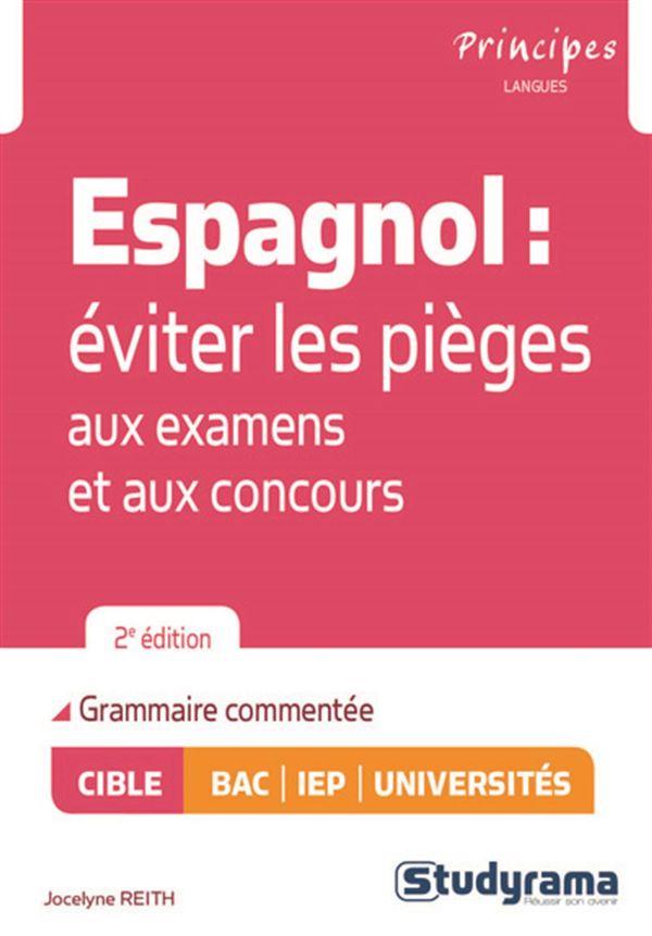 Espagnol, éviter les pièges aux examens et aux concours  2e édition