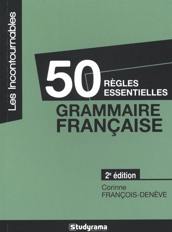 50 règles essentielles grammaire française 2e édition