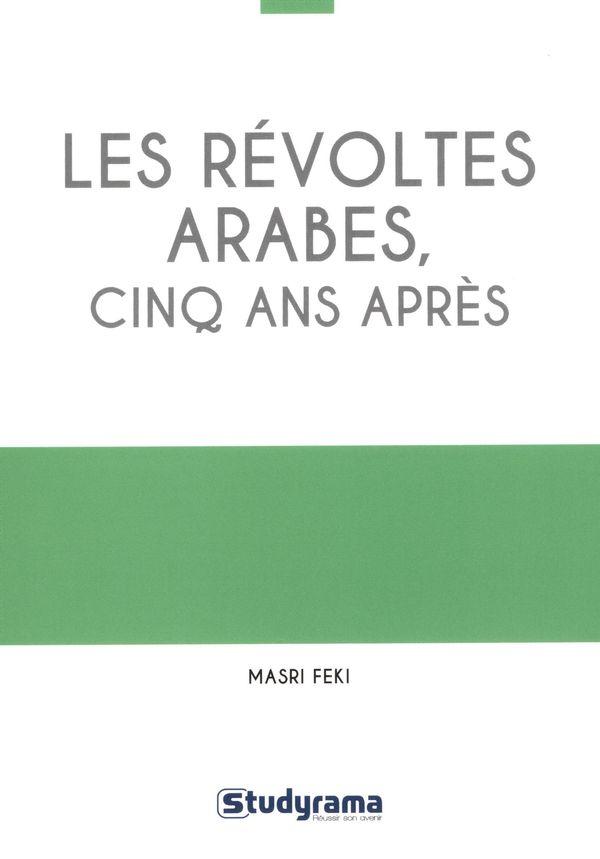 Les révoltes arabes, cinq ans après