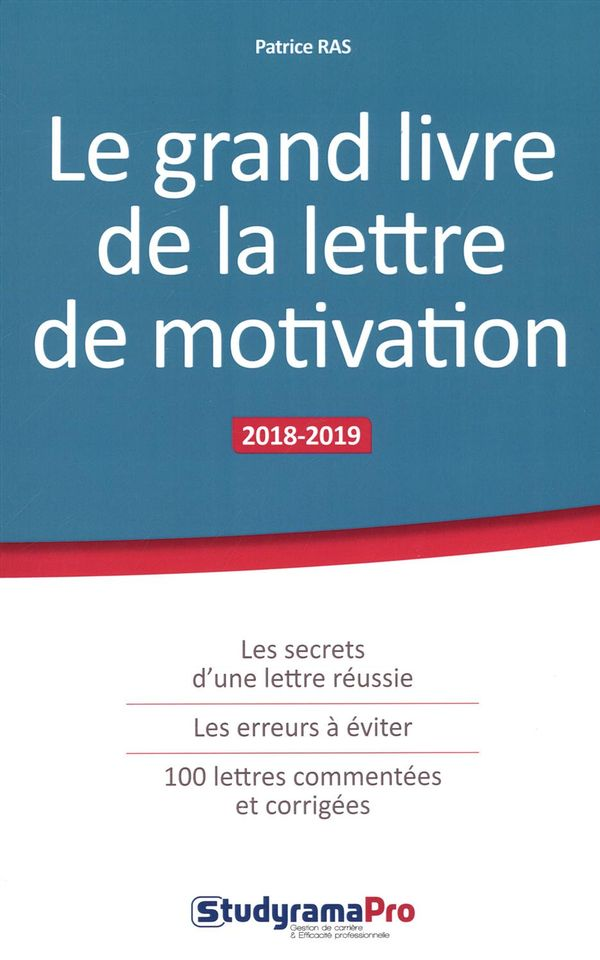 Le grand livre de la lettre de motivation 2018-2019