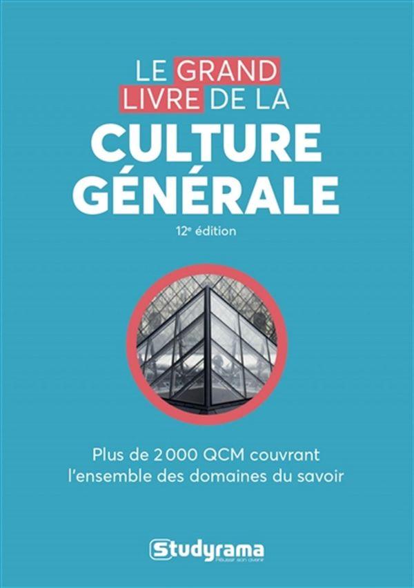 Le grand livre de la culture générale : 12e édition