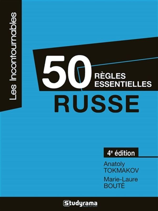 50 règles essentielles - Russe 4e édition