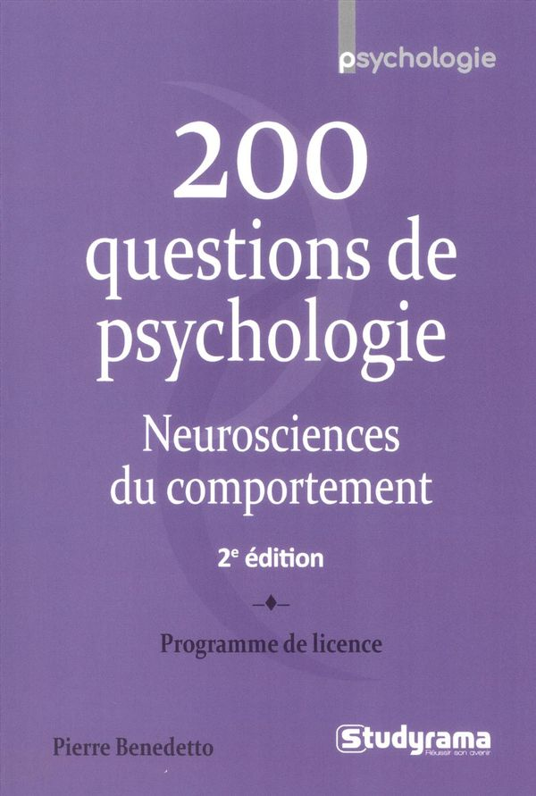 200 questions de psychologie : Neurosciences du comportement 2e édition