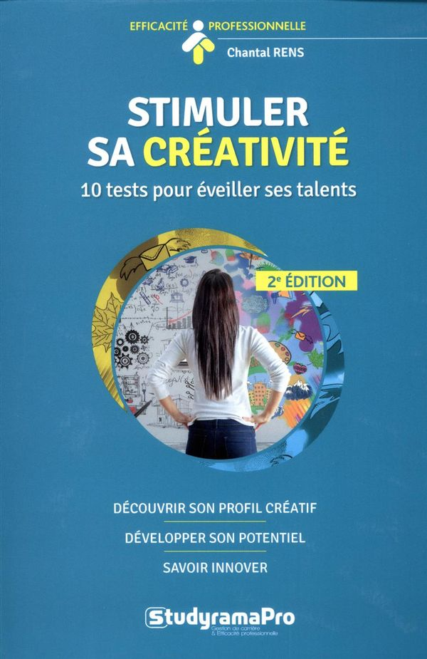 Stimuler sa créativité : 10 tests pour éveiller ses talents 2e édition