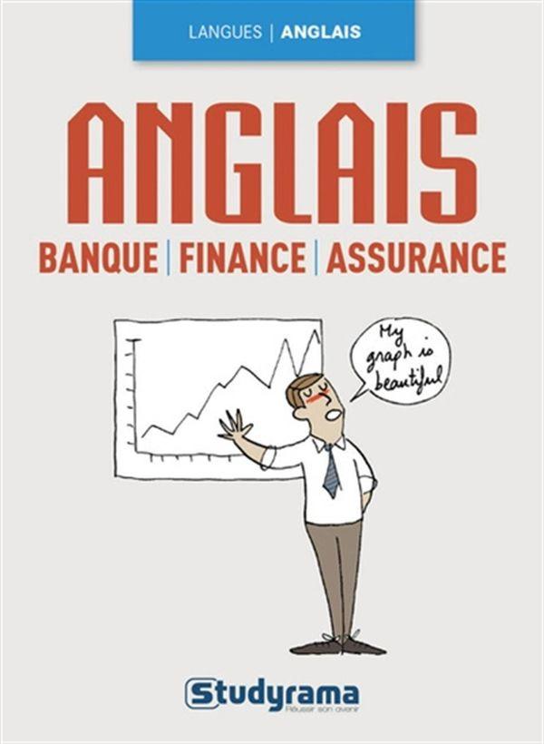 Anglais banques, finance, assurance 2e édition