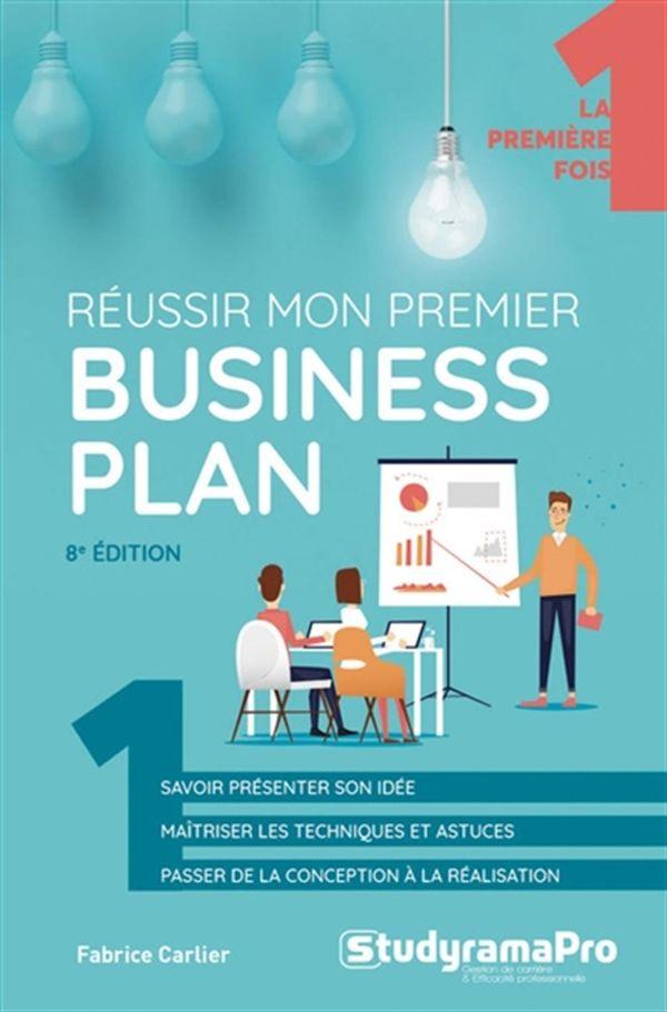 Réussir mon premier business plan 8e édition
