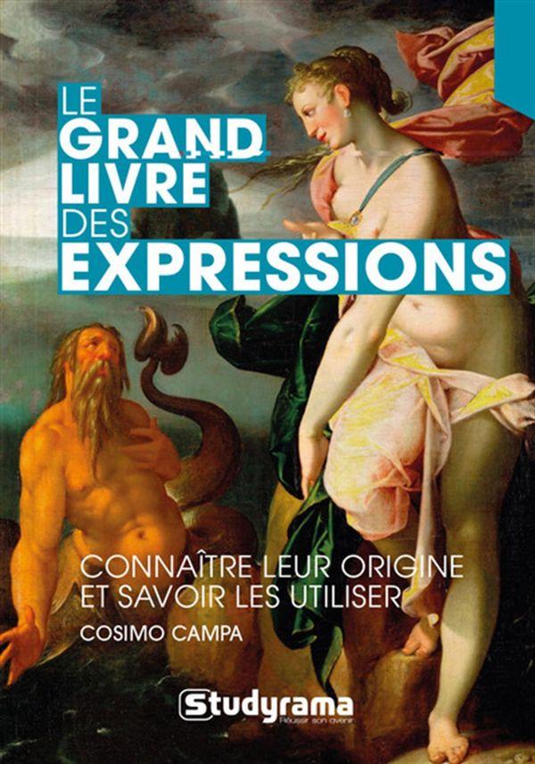 Le grand livre des expressions - 4e édition