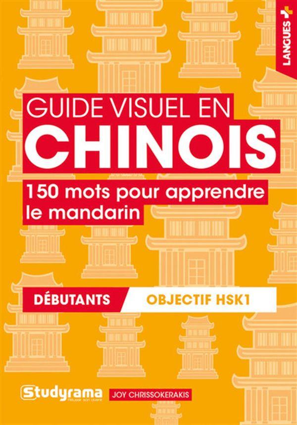 Guide visuel en chinois : 150 mots pour apprendre le mandarin - Débutants HSK1