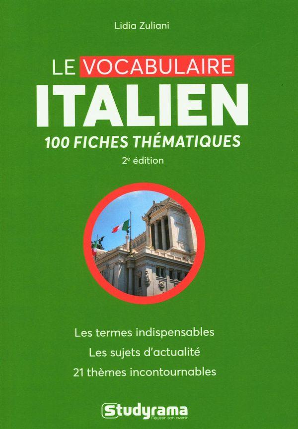 Le vocabulaire italien : 100 fiches thématiques 2e édtions