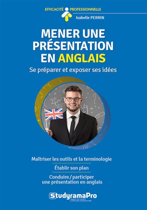 Mener une présentation en anglais : Se préparer et exprimer ses idées