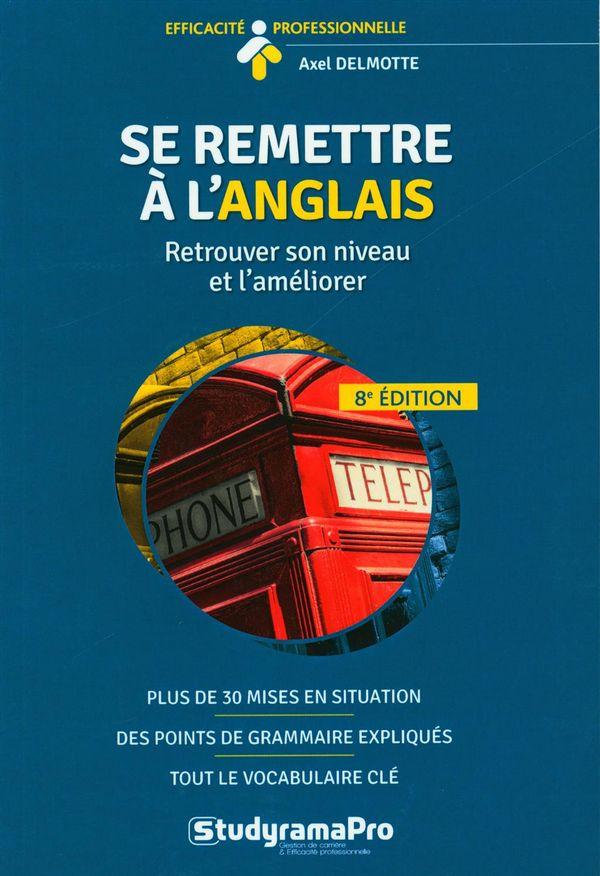 Se remettre à l'anglais : Retrouver son niveau et l'améliorer 8e édi