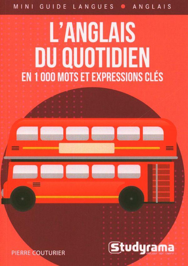 L'anglais du quotidien : En 1000 mots et expressions clés